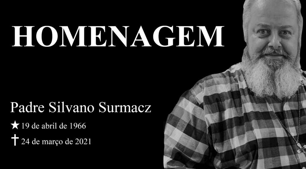 Áudio especial: homenagem ao Padre Silvano Surmacz, vítima da covid-19